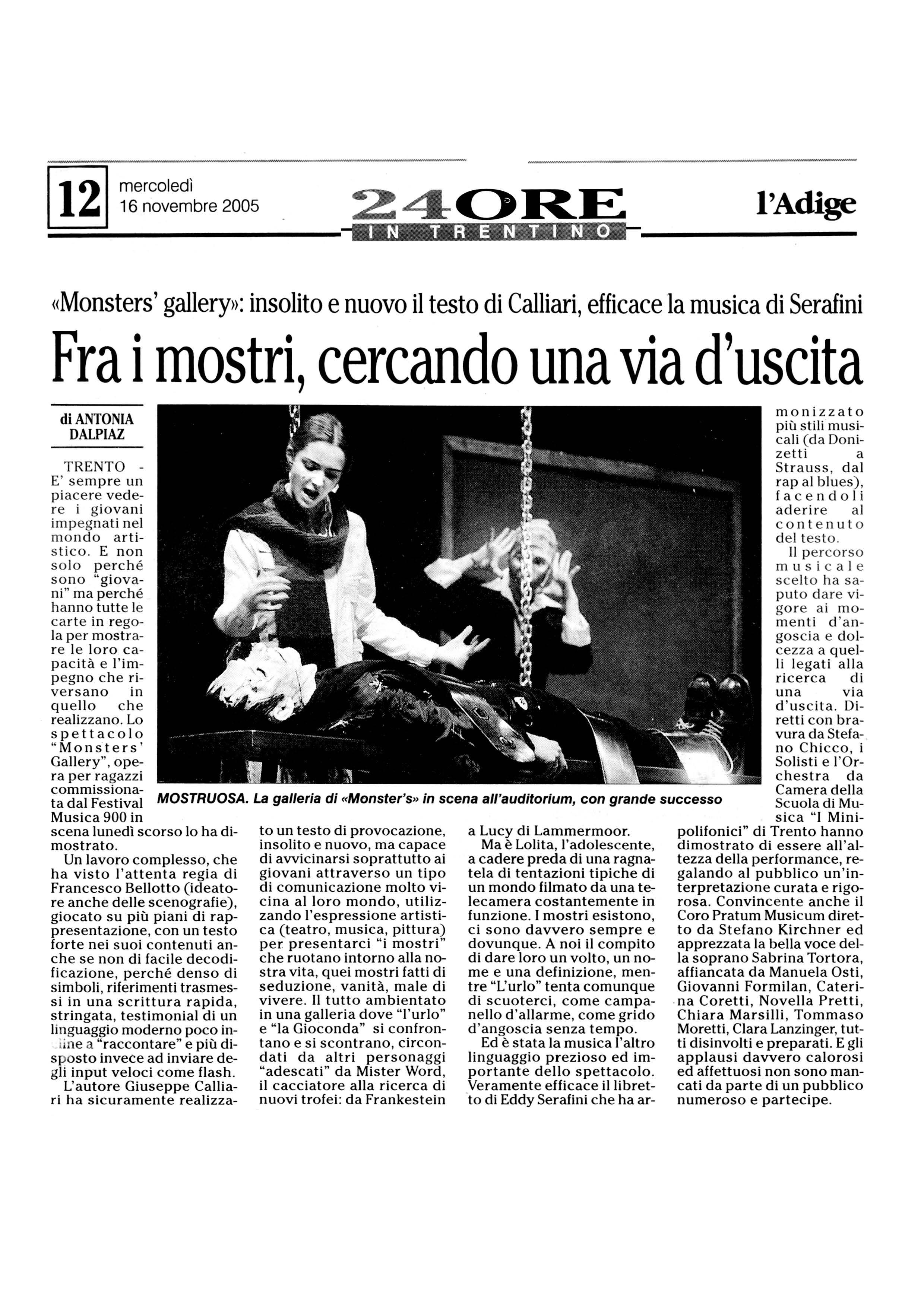 """Fra i mostri, cercando una via d'uscita. """"Monster's gallery"""": insolito e nuovo il testo di Calliari, afficace la music di Serafini – l'Adige – 16/11/2005"""